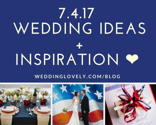 Fourth of July Wedding Ideas and Inspiration